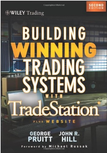 Building Winning Trading Systems with TradeStation_George Pruitt, John R. Hill